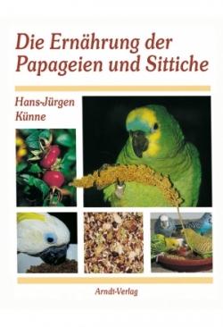 Künne: Die Ernährung der Papageien und..