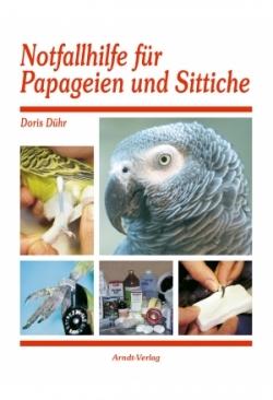 Dühr: Notfallhilfe für Papageien und S..