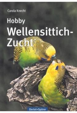 Carola Knecht: Hobby Wellensittichzucht