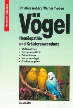Dr. Alois Weber/Werner Treben: Vögel - Homöopathie und Kräuteranwendung